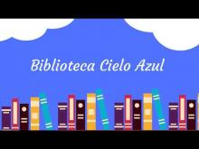 Embedded thumbnail for Biblioteca CIELO AZUL